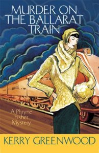 Murder on the Ballarat Train (A Phryne Fisher Mystery)